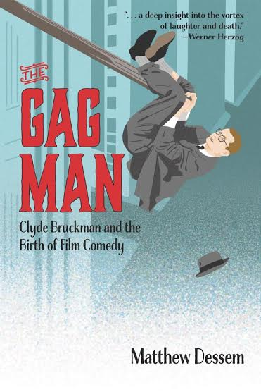 Nice Things Destroyed Book Review THE GAG MAN Clyde Bruckman By Matthew Dessem